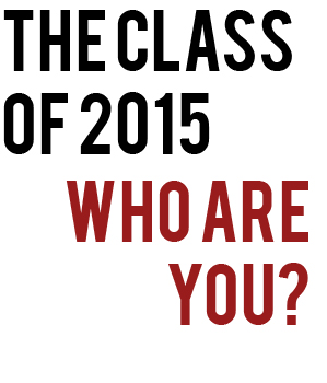 The Class of 2015: Who are you?