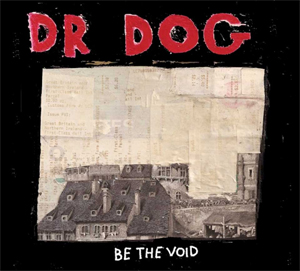 Be the Void - Dr. Dog. Cody's Score: 85/100