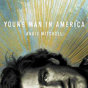 Anais Mitchell - Young Man in America - Wilderland - 2012. SCORE: 92/100